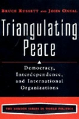 Triangulating Peace: Democracy, Interdependence, and International Organizations