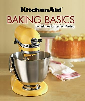 KitchenAid Baking Basics: Techniques for Perfect Baking, Good Books