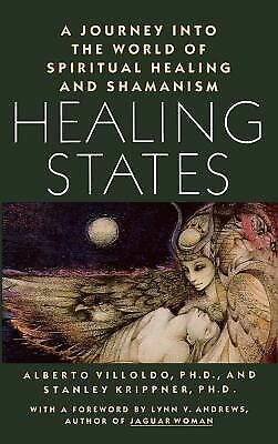 Healing States: A Journey Into the World of Spiritual Healing and Shamanism, Goo