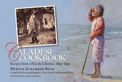 Caladesi Cookbook: Recipes from a Florida Lifetime, 1895-1992, Good Books
