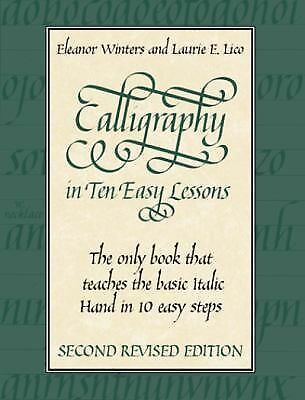 Calligraphy in Ten Easy Lessons (Lettering, Calligraphy, Typography), Good Books
