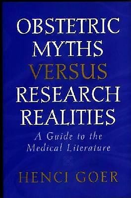 Obstetric Myths Versus Research Realities: A Guide to the Medical Literature, Go