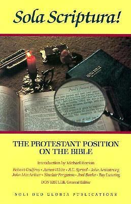 Sola Scriptura!: The Protestant Position on the Bible (Reformation Theology Ser