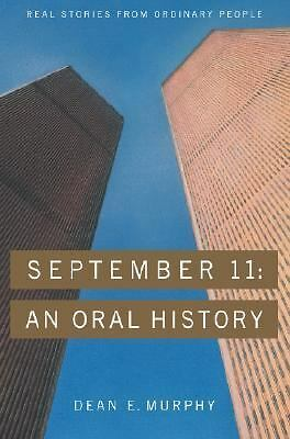 SEPTEMBER 11 AN ORAL HISTORY BY DEAN E MURPHY 2002