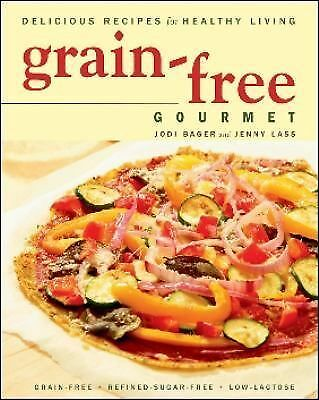 Grain-free Gourmet Delicious Recipes for Healthy Living, Good Books