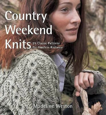 Country Weekend Knits: 25 Classic Patterns for Timeless Knitwear, Good Books