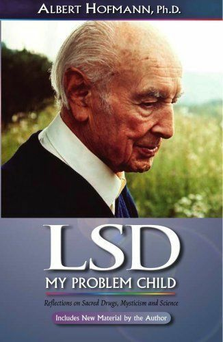 LSD My Problem Child: Reflections on Sacred Drugs, Mysticism.. (Softcover Book)