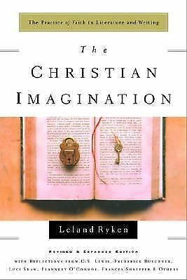 The Christian Imagination: The Practice of Faith in Literature and Writing (Writ
