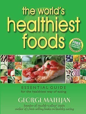 The World's Healthiest Foods, Essential Guide for the Healthiest Way of Eating,