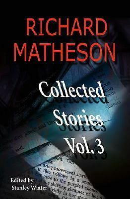 Richard Matheson: Collected Stories, Vol. 3, Good Books