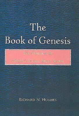 The Book of Genesis : The Church of One-at-a-Time Bible Study by Richard N....
