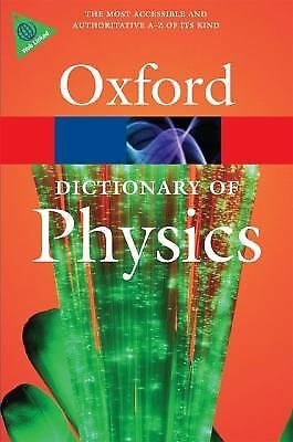 A Dictionary of Physics (Oxford Paperback Reference), Daintith, John