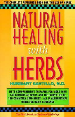 Natural Healing with Herbs: The Complete Reference Book for the Use of Herbs, Sa
