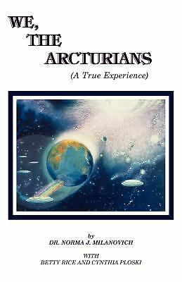 We The Arcturians: A True Experience