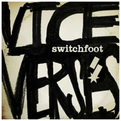 Vice Verses, Switchfoot,