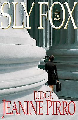 SLY FOX by Jeanine Pirro (2012, HC)  JUDGE PIRRO IS GREAT AT WRITING THIS STUFF