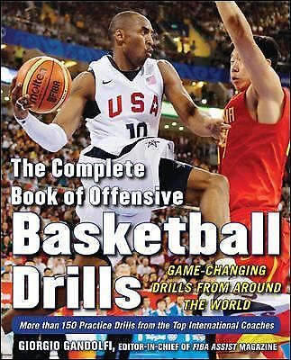 The Complete Book of Offensive Basketball Drills: Game-Changing Drills from Arou