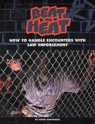 Beat the Heat : How to Handle Encounters with Law Enforcement, Good Books