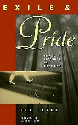 Exile and Pride: Disability, Queerness and Liberation, Clare, Eli, Books