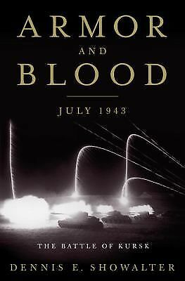 Armor and Blood: The Battle of Kursk: The Turning Point of World War II, Showalt
