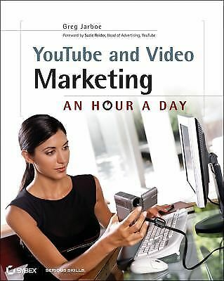 YouTube and Video Marketing : An Hour a Day by Greg Jarboe (2009, Paperback)
