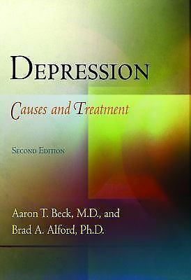 Depression : Causes and Treatment by Brad A. Alford and Aaron T. Beck (2009,...