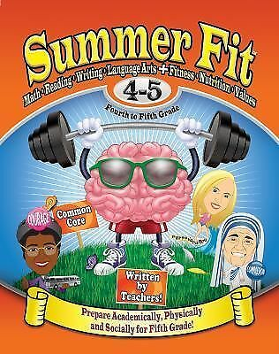 Summer Fit Fourth to Fifth Grade: Math, Reading, Writing, Language Arts + Fitnes