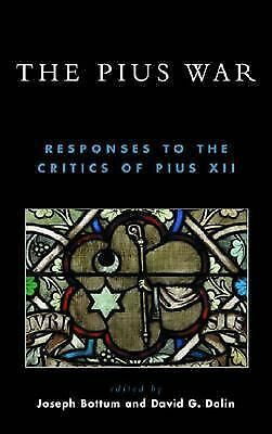 The Pius War: Responses to the Critics of Pius XII, Good Books