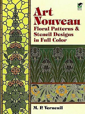 Art Nouveau Floral Patterns and Stencil Designs in Full Color (Dover Pictorial A