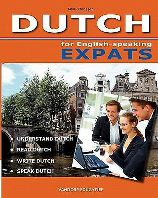 DUTCH for English-speaking Expats: Understand, read, write and speak Dutch, Good