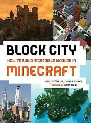 Block City: Incredible Minecraft Worlds: How to Build Like a Minecraft Master, K