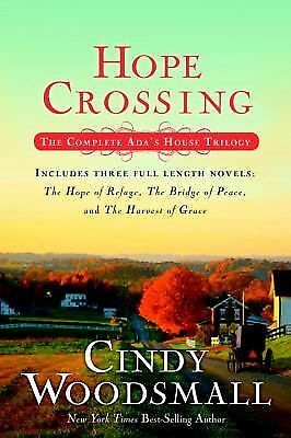 Hope Crossing: The Complete Ada's House Trilogy, includes The Hope of Refuge, T