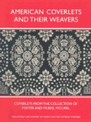 American Coverlets & Their Weavers: Coverlets From Collection Of Foster & Muriel