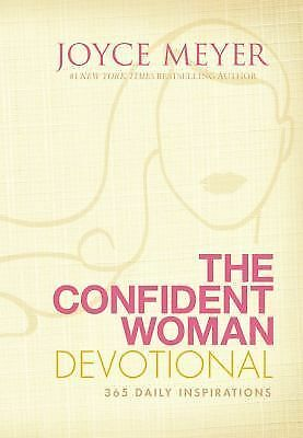 The Confident Woman Devotional : 365 Daily Inspirations by Joyce Meyer (2010, Ha