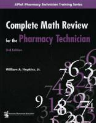 Complete Math Review for the Pharmacy Technician (Apha Pharmacy Technician Train