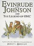 Evinrude Johnson and the Legend of OMC, Rodengen, Jeffrey L.