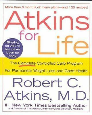 Atkins for Life : The Complete Controlled Carb Program for Permanent Weight L...