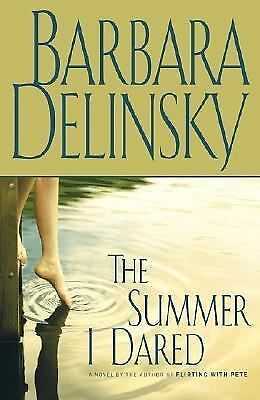 The Summer I Dared by Barbara Delinsky (2004, Hardcover)