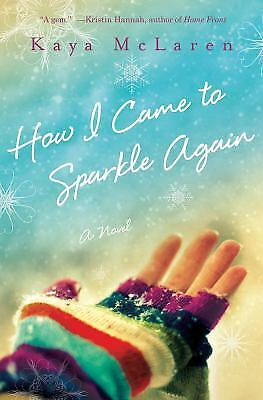 HOW I CAME TO SPARKLE AGAINby Kaya McLaren (2012, HC) DAY U PAY IT SHIPS FREE