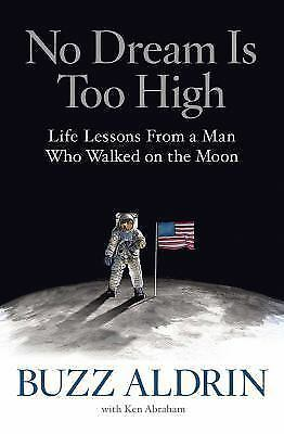 No Dream Is Too High:Life Lessons From a Man by Buzz Aldrin (Hardcover)