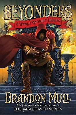 BEYONDERS A WORLD WITHOUT HEROES  1 by Brandon Mull (2011,HC) DAY U PAY IT SHIPS