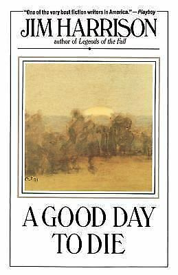 A Good Day to Die Harrison, Jim Books-Good Condition