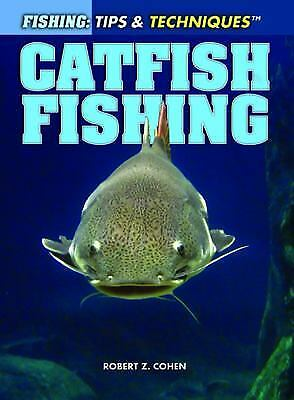Catfish Fishing (Fishing: Tips & Techniques) Cohen, Robert Z. Books-Good Conditi