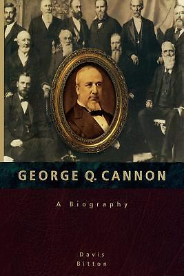 George Q. Cannon: A Biography Bitton, Davis Books-Acceptable Condition