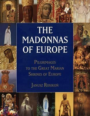 The Madonnas of Europe: Pilgrimages to the Great Marian Shrines
