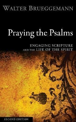 Praying the Psalms, Second Edition: Engaging Scripture and the Life of the Spiri