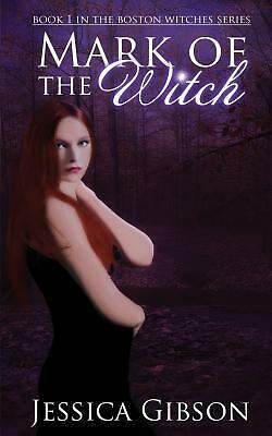 Mark of the Witch: Boston Witches (Volume 1) Gibson, Jessica J Books-Good Condit
