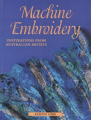 Machine Embroidery Inspirations from Australian Artists Kristen Dibbs Books-Good