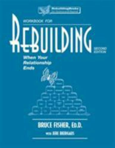 Rebuilding Workbook: When Your Relationship Ends Rebuilding Books