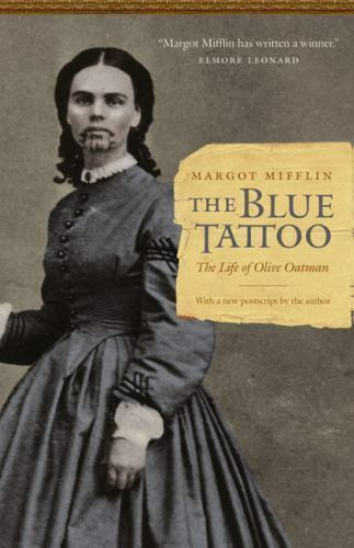 The Blue Tattoo: The Life of Olive Oatman Women in the West